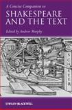 A Concise Companion to Shakespeare and the Text, , 1444332058