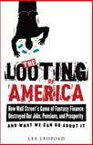 The Looting of America, Les Leopold, 1603582053