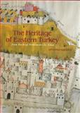 The Heritage of Eastern Turkey : From Earliest Settlements to Islam, Sagona, Antonio, 1876832053