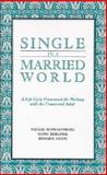 Single in a Married World : A Life Cycle Framework for Working with the Unmarried Adult, Schwartzberg, Natalie and Berliner, Kathy, 0393702057