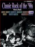Classic Rock of the '90s -- Heavy Rock, Alfred Publishing Staff, 0757982050