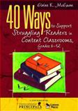 40 Ways to Support Struggling Readers in Content Classrooms, Grades 6-12, McEwan, Elaine K., 1412952050