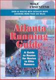 Atlanta Running Guide, Mike Cosentino, 156145205X