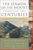 The Sermon on the Mount Through the Centuries : From the Early Church to John Paul II, , 1587432056