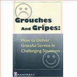 Grouches and Gripes : Delivering Graceful Service in Challenging Situations,, 1937372057