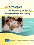 50 Strategies for Improving Vocabulary, Comprehension and Fluency, Jordan, Michael L. and Herrell, Adrienne L., 0131712055