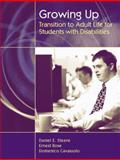 Growing Up : Transition to Adult Life for Students with Disabilities, Rose, Ernest and Cavaiuolo, Domenico, 0205442056