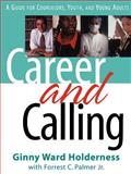 Career and Calling : A Guide for Counselors, Youth and Young Adults, Holderness, Ginny Ward and Palmer, Forrest C., 0664502059