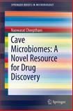 Cave Microbiomes: a Novel Resource for Drug Discovery : A Novel Resource for Drug Discovery, , 1461452058