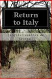Return to Italy, Jacques Casanova de Seingalt, 1500292052