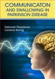 Communication and Swallowing in Parkinson Disease : Current Perspectives and Management, Thedoros, Deborah, 159756205X