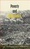 Poverty and Democracy : Self-Help and Political Participation in Third World Cities, , 1842772058