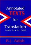 Annotated Texts for Translation : French-English, Adab, Beverly J., 1853592056