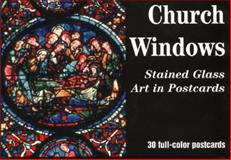 Church Windows : Stained Glass Art in Postcards, , 1893262057
