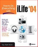 How to Do Everything with ILife '04, Hart-Davis, Guy, 0072232056