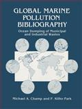 Global Marine Pollution Bibliography : Ocean Dumping of Municipal and Industrial Wastes, Champ, Michael A., 0306652056