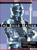 The Build Master : Microsoft's Software Configuration Management Best Practices, Maraia, Vincent, 0321332059