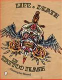 Life and Death in Tattoo Flash, Christopher Norrell, 0764342053