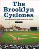 The Brooklyn Cyclones : Hardball Dreams and the New Coney Island, Osborne, Ben, 0814762050