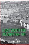 A Just Society for Ireland? 1964-1987, Meehan, Ciara, 1137022051