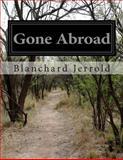 Gone Abroad, Blanchard Jerrold, 1499162057