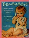 The Baby Made Me Buy It!, Alice L. Muncaster and Ellen Y. Sawyer, 0517582066