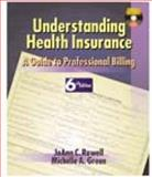 Understanding Health Insurance : A Guide to Professional Billing, Rowell, JoAnn C. and Green, Michelle A., 0766832066