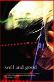 Well and Good : A Case Study Approach to Biomedical Ethics, Waluchow, Wilfrid J. and Thomas, John E., 155111206X