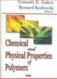 Chemical and Physical Properties of Polymers, Zaikov, Gennadii Efremovich and Kozlowski, Ryszard, 1594542066