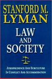 Law and Society : Jurisprudence and Subculture in Conflict and Accommodation, Lyman, Stanford M. and Lyman, Stanford, 1884092063