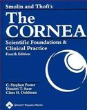 Smolin and Thoft's the Cornea : Scientific Foundations and Clinical Practice, , 0781742064
