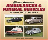 Classic American Ambulances and Funeral Vehicles, Walt McCall and Tom McPherson, 1583882065