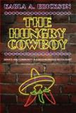 The Hungry Cowboy : Service and Community in a Neighborhood Restaurant, Erickson, Karla A., 1604732067