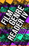 Film Genre Reader IV 4th Edition