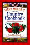 Mary Meade's Country Cookbook, Ruth Ellen Church, 0884862062