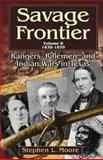 Savage Frontier - Rangers, Riflemen, and Indian Wars in Texas 1838-1839, Stephen L. Moore, 157441206X