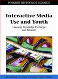 Interactive Media Use and Youth : Learning, Knowledge Exchange and Behavior, Elza Dunkels, 1609602064
