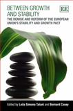 Between Growth and Stability : The Demise and Reform of the European Union's Stability and Growth Pact, , 1847202063