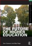 The Future of Higher Education, Clawson, Dan and Page, Max, 0415892066
