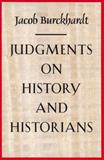 Judgments on History and Historians, Burckhardt, Jacob, 0865972060