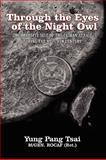 Through the Eyes of the Night Owl, Yung Pang Tsai, 1438942060