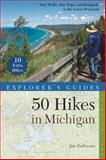 Explorer's Guide 50 Hikes in Michigan, Jim DuFresne, 1581572069