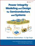 Power Integrity Modeling and Design for Semiconductors and Systems, Swaminathan, Madhavan and Engin, A. Ege, 0136152066