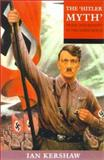 The 'Hitler Myth', Ian Kershaw and Gerhard Wilke, 0192802062