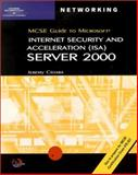 MCSE Guide to Microsoft ISA Server 2000, Cioara, Jeremy, 0619062061