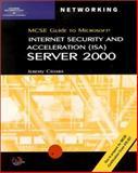 MCSE Guide to Microsoft ISA Server 2000, Cioara, Jeremy, 0619062061
