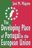 The Developing Place of Portugal in the European Union, Magone, Jose M., 0765802066