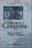 The Silence of Congress : State Taxation of Interstate Commerce, Zimmerman, Joseph F., 079147206X