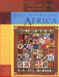 Quilt Inspirations from Africa : A Caravan of Ideas, Patterns, Motifs and Techniques, England, Kaye and Johnson, Mary Elizabeth, 0844242063