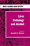 Liver Pathology and Alcohol : Drug and Alcohol Abuse Reviews, , 089603206X